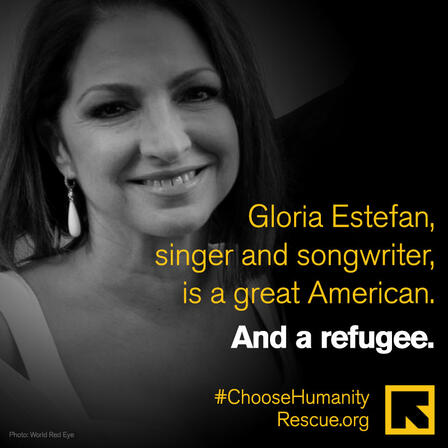 "Photo of Gloria Estefan. Text reads: ""Gloria Estefan, singer and songwriter, was a great American. And a refugee."""