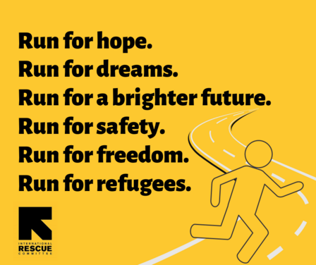 Run for hope. Run for dreams. Run for safety. Run for freedom. Run for a brighter future. Run for Refugees.
