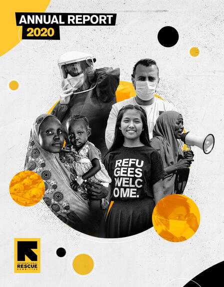 IRC Annual Report 2020 cover showing two health workers, a mother carrying a baby, a woman speaking into a megaphone, and a young refugee advocate