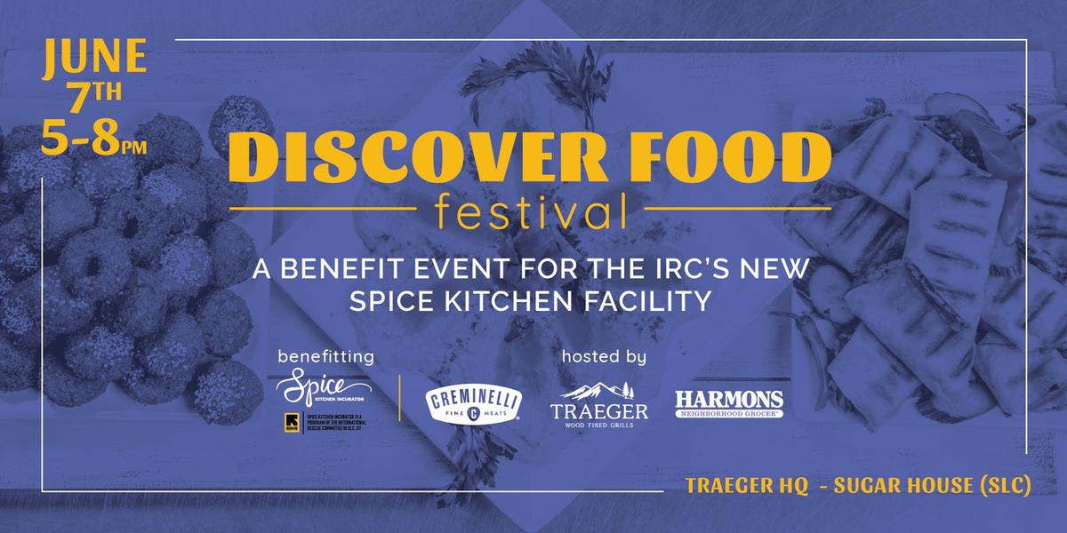 The Discover Food Festival, hosted by Creminelli Fine Meats, Traeger Grills, Harmon's Grocery Store, will benefit the International Rescue Committee's Spice Kitchen Incubator.